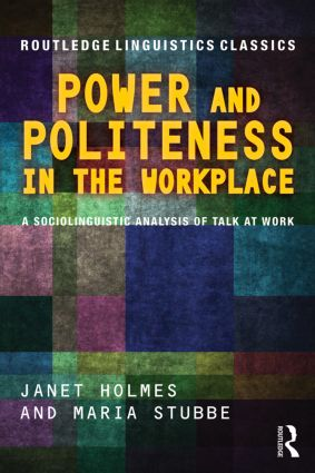 Power and Politeness in the Workplace: A Sociolinguistic Analysis of Talk at Work, 2nd Edition (Paperback) book cover