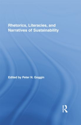 Rhetorics, Literacies, and Narratives of Sustainability: 1st Edition (Paperback) book cover