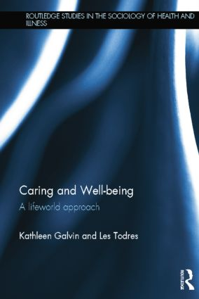 Caring and Well-being: A Lifeworld Approach (Paperback) book cover