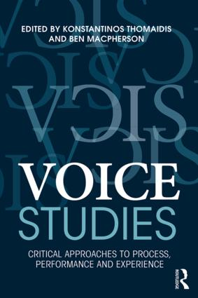 Voice Studies: Critical Approaches to Process, Performance and Experience (Paperback) book cover