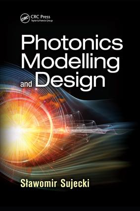 Photonics Modelling and Design: 1st Edition (Paperback) book cover