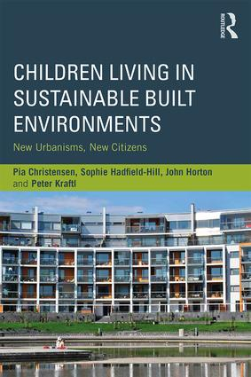 Children Living in Sustainable Built Environments: New Urbanisms, New Citizens book cover