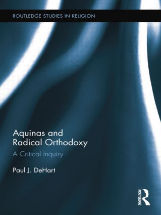 Aquinas and Radical Orthodoxy: A Critical Inquiry, 1st Edition (Paperback) book cover