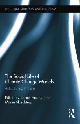 The Social Life of Climate Change Models: Anticipating Nature book cover