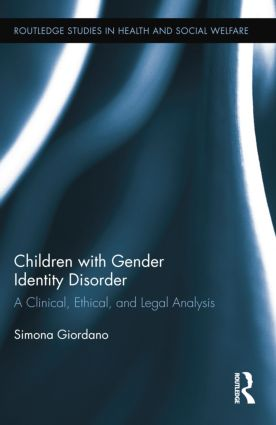 Children with Gender Identity Disorder: A Clinical, Ethical, and Legal Analysis book cover