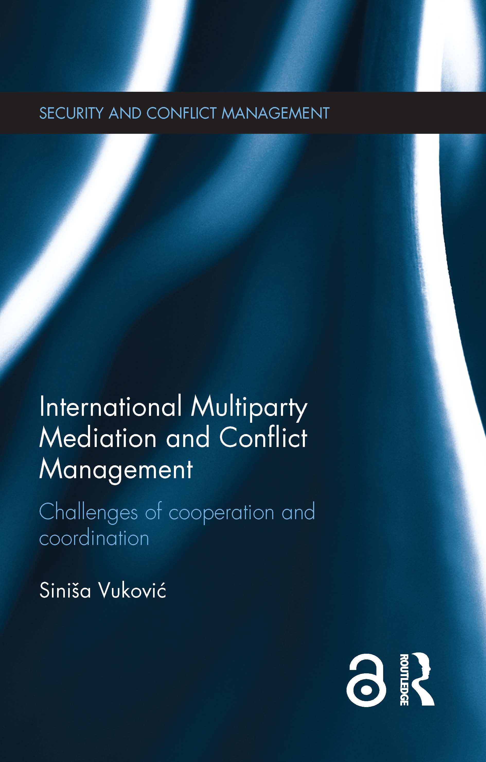 International Multiparty Mediation and Conflict Management: Challenges of Cooperation and Coordination, 1st Edition (Paperback) book cover