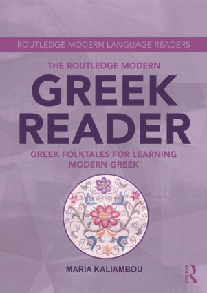 The Routledge Modern Greek Reader: Greek Folktales for Learning Modern Greek, 1st Edition (Paperback) book cover