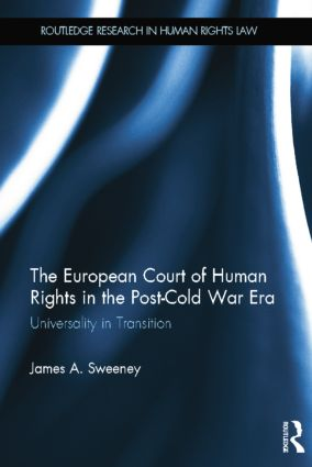 The European Court of Human Rights in the Post-Cold War Era: Universality in Transition book cover
