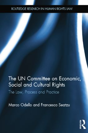 The UN Committee on Economic, Social and Cultural Rights: The Law, Process and Practice book cover