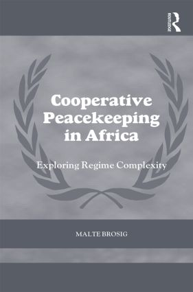 Cooperative Peacekeeping in Africa: Exploring Regime Complexity book cover