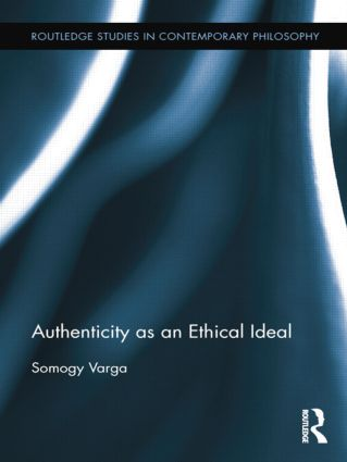 Authenticity as an Ethical Ideal: 1st Edition (Paperback) book cover