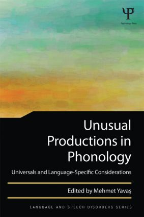 Unusual Productions in Phonology: Universals and Language-Specific Considerations, 1st Edition (Paperback) book cover