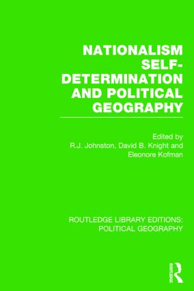 Nationalism, Self-Determination and Political Geography (Routledge Library Editions: Political Geography) book cover