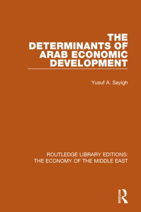 The Determinants of Arab Economic Development (RLE Economy of Middle East) book cover