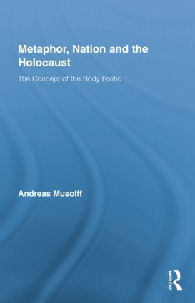 Metaphor, Nation and the Holocaust: The Concept of the Body Politic book cover