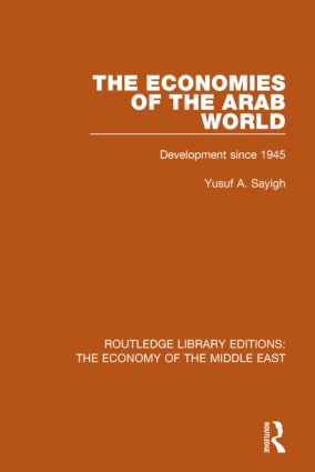 The Economies of the Arab World (RLE Economy of Middle East): Development since 1945 book cover