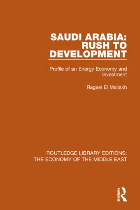 Saudi Arabia: Rush to Development (RLE Economy of Middle East): Profile of an Energy Economy and Investment book cover