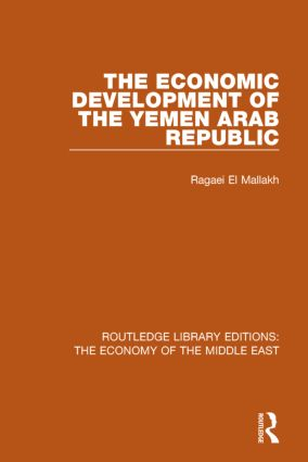 The Economic Development of the Yemen Arab Republic (RLE Economy of Middle East) book cover