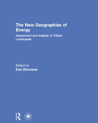 The New Geographies of Energy: Assessment and Analysis of Critical Landscapes book cover