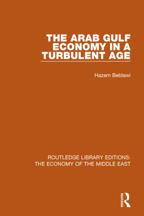 The Arab Gulf Economy in a Turbulent Age (RLE Economy of Middle East) book cover