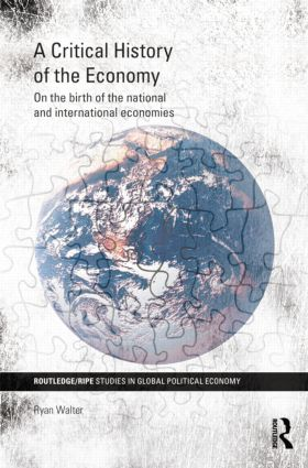 A Critical History of the Economy: On the birth of the national and international economies book cover