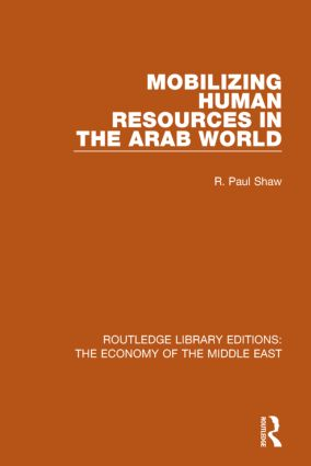 Mobilizing Human Resources in the Arab World (RLE Economy of Middle East) book cover