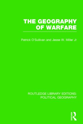 The Geography of Warfare (Routledge Library Editions: Political Geography): 1st Edition (Paperback) book cover