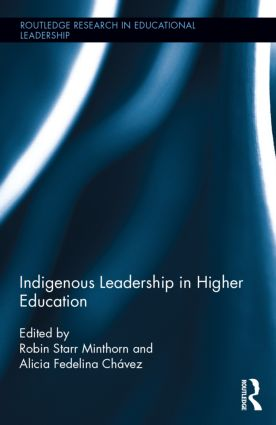 Indigenous Leadership in Higher Education: 1st Edition (Hardback) book cover