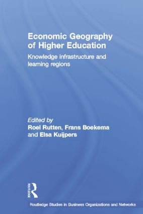 Economic Geography of Higher Education: Knowledge, Infrastructure and Learning Regions, 1st Edition (Paperback) book cover