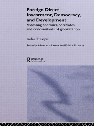 Foreign Direct Investment, Democracy and Development: Assessing Contours, Correlates and Concomitants of Globalization (Hardback) book cover
