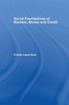 Social Foundations of Markets, Money and Credit: 1st Edition (Paperback) book cover