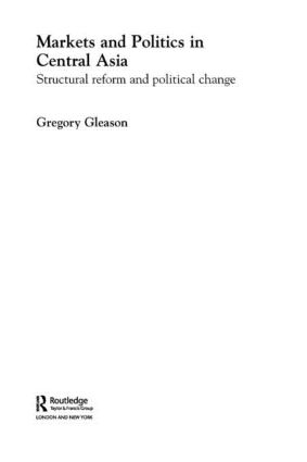Markets and Politics in Central Asia: 1st Edition (Paperback) book cover
