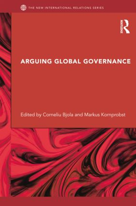Arguing Global Governance: Agency, Lifeworld and Shared Reasoning, 1st Edition (Paperback) book cover