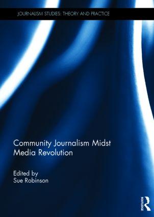 Community Journalism Midst Media Revolution: 1st Edition (Hardback) book cover