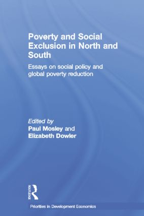 Poverty and Exclusion in North and South: Essays on Social Policy and Global Poverty Reduction book cover