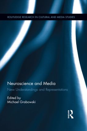 Neuroscience and Media: New Understandings and Representations (Hardback) book cover