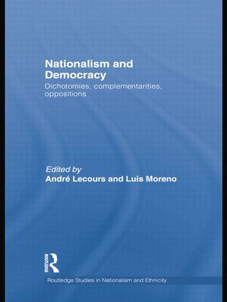 Nationalism and Democracy: Dichotomies, Complementarities, Oppositions, 1st Edition (Paperback) book cover