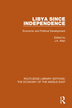Libya Since Independence (RLE Economy of Middle East): Economic and Political Development book cover