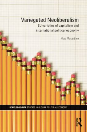 Variegated Neoliberalism: EU varieties of capitalism and International Political Economy book cover