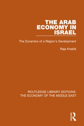 The Arab Economy in Israel (RLE Economy of Middle East): The Dynamics of a Region's Development book cover