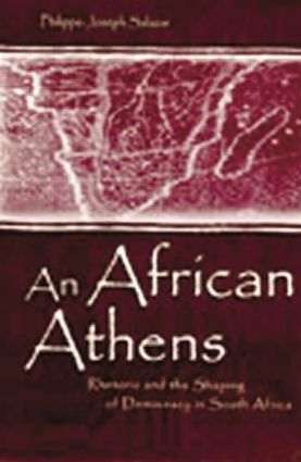 An African Athens: Rhetoric and the Shaping of Democracy in South Africa, 1st Edition (Paperback) book cover