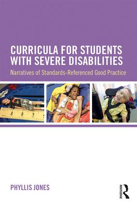 Curricula for Students with Severe Disabilities: Narratives of Standards-Referenced Good Practice, 1st Edition (Paperback) book cover