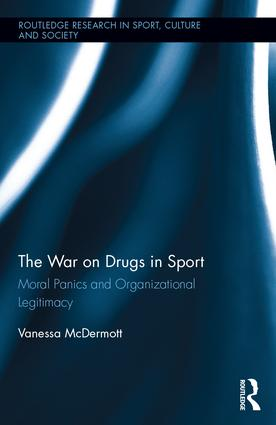 The War on Drugs in Sport: Moral Panics and Organizational Legitimacy book cover