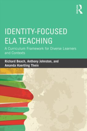 Identity-Focused ELA Teaching: A Curriculum Framework for Diverse Learners and Contexts, 1st Edition (Paperback) book cover