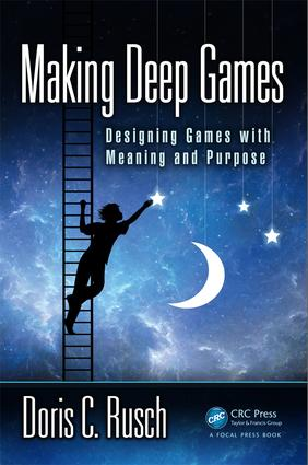 Making Deep Games: Designing Games with Meaning and Purpose book cover