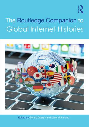 The Routledge Companion to Global Internet Histories book cover