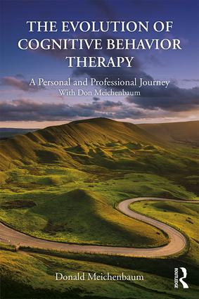 The Evolution of Cognitive Behavior Therapy: A Personal and Professional Journey with Don Meichenbaum, 1st Edition (Paperback) book cover