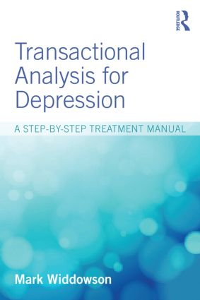 Transactional Analysis for Depression: A step-by-step treatment manual, 1st Edition (Paperback) book cover