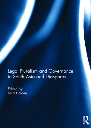 Legal Pluralism and Governance in South Asia and Diasporas: 1st Edition (Hardback) book cover