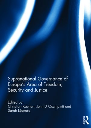Supranational Governance of Europe's Area of Freedom, Security and Justice: 1st Edition (Hardback) book cover